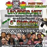 UK VIBES 5TH BIRTHDAY BASH PART TWO JACKO MELODY