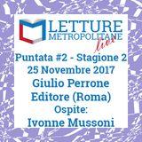 Letture Metropolitane Live #2 seconda stagione - ospite Ivonne Mussoni - puntata del 25/11/17