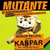 Mutante #36 with Señor Pelota + Ka§par