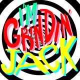 i'm grindin' jack