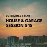 Dj Bradley Hart House & Garage Sessions Vol 15