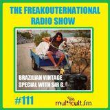 The FreakOuternational Radio Show #111 Brazilian Spacial with Sir G. 27/04/2018