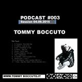 Podcast #003 Dj Tommy Boccuto session 04.09.2015