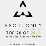 ASOT-ONLY TOP 20 of 2015 mixed by Alex van ReeVe