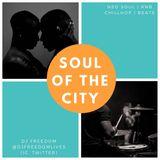 "DJ Freedom's ""Soul Of The City: Neo Soul Mixtape"" (TUE OCT 8 2019) neo soul, rnb, chillhop, beats"