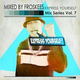 Express Yourself Mix Series Vol. 7 - Froskess