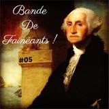 Bande De Fainéants ! #05 - Noël, des chiens errants et George Washington
