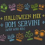 "Mix.13. - ""Halloween Mix"" by Dom Servini (Wah Wah 45s)"