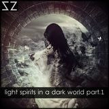 light spirits in a dark world part.1