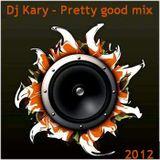 Dj Kary - Pretty good mix (2012.05.29)