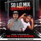 DJ LYTA & DJ STOPPA - SO LIT MIX (BOASTY)