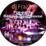 Pre-party Deep & Soul House Set DJ Frazão
