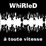 WhiRleD à toute vitesse