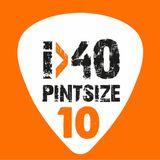 The i40 Pintsize Show - Episode 10