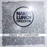 Naked Lunch PODCAST #178 - LOUDON KLEER