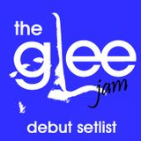 The Glee Jam: Debut Setlist