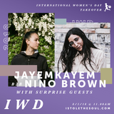 Jayemkayem B2B Nino Brown with The Sorority IWD18