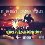 """DJ DRE DAY"" (LIT SUMMER 2018 MIX)"