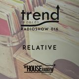 Trend Records Radioshow 016 by Relative
