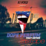Dj Hōkū - DOPE PERFUM EDITION - TRAPMUSIC MIXTAPE (Janvier 2015)