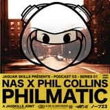 A JAG SKILLS JOINT - NAS X PHIL COLLINS - PHILMATIC (2019)