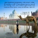 Arthur Sense - Entity of Underground #038: Crossings [October 2014] on Insomniafm.com