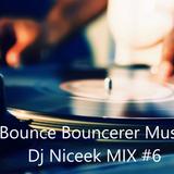 Bounce Bouncerer Music Dj Niceek #6