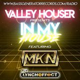 In My House 67 With Valley Houser Feat. MKN & The Lynch Effect