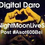 @DaroDJ #NightMoonLiveSet Post #Asot600BEI