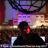 T-Funk @ Streetlife Munich / Dreschwerkfloor / May2017