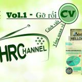 [HRChannel] Vol.1: Gỡ rối CV