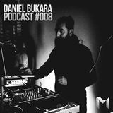 PODCAST #008 DANIEL BUKARA