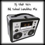 Dj Slick Vic's Old School Lunchbox Mix
