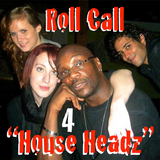 Roll Call 4 Genuine House Headz So FUCK What U Heard (The REALNESS In DEEP EP) 超 An Underground Set!