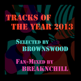 Tracks of the Year 2013 - Selected by Brownswood Recordings - Fan Mix