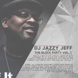 Jazzy Jeff The Block Party Vol 1