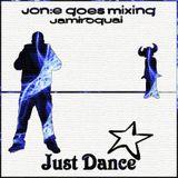 JGM246: Jamiroquai Just Dance mixed by Jon:e Goes Mixing