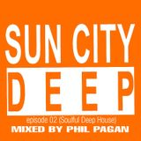 Sun City Deep episode 2 (Soulful House)