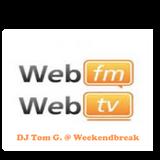 DJ Tom G. 'In The Mix' @ 'Weekendbreak' WebFM Radio 31-1-'15
