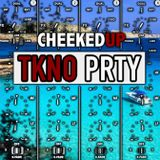 Cheeked UP - TKNO PRTY 063 (Recorded 1st September 2018)