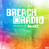 Baarz Presents: Breach Radio EP002