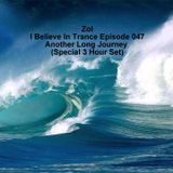 Zol - I Believe In Trance Episode 047 Another Long Journey (Special 3 Hour Set)