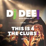 Dj Dee - This is 4 the Clubs! November 2016 edition
