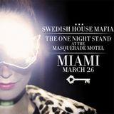 Swedish House Mafia - The One Night Stand - Masquerade Motel Miami - 26.03.2011