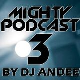 MIGHTY PODCAST #3