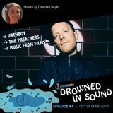 Drowned in Sound #1 - 15th of March 2017