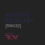 Agosto Podcast [RM032]