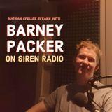 Nathan Speller talks with Barney Packer on Siren Radio: 16th January 2018