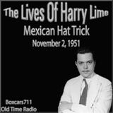The Lives Of Harry Lime (The Third Man) - Mexican Hat Trick (11-02-51)
