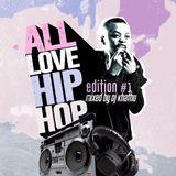 All Love Hip hop Mix By Dj khathu